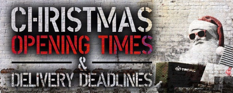 Christmas Opening Times & Delivery Deadlines