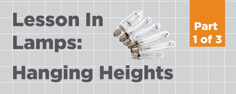 [Lesson In Lamps] Hanging Heights (Part 1 of 3)