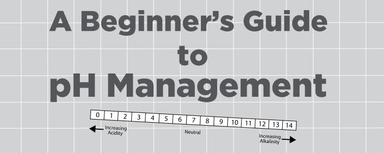 A Beginner's Guide to pH Management