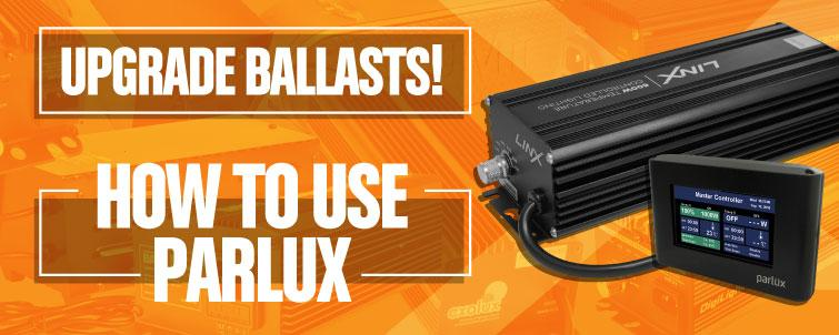 Update Ballasts! How & Why use Parlux Linx Ballasts