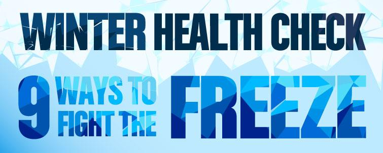 9 Ways to Fight the Freeze [Winter Health Check]