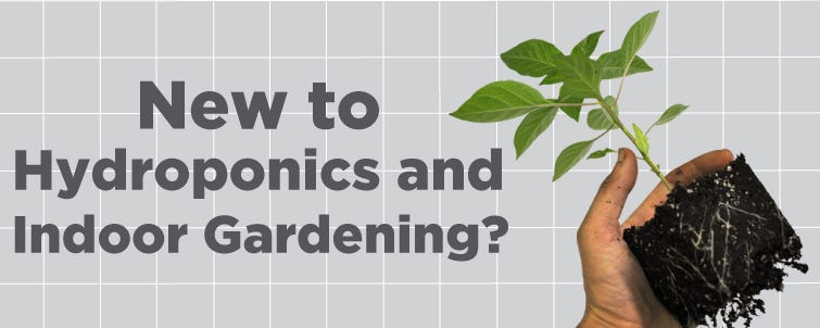 New To Hydroponics And Indoor Gardening?