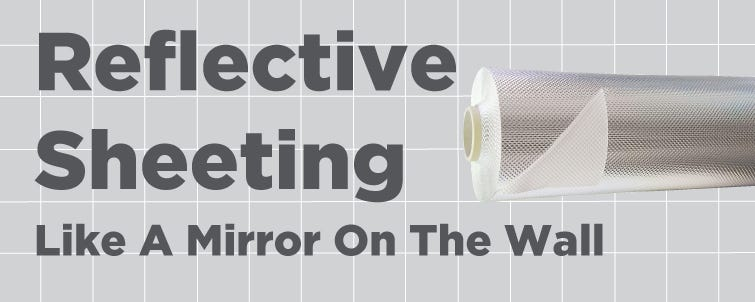 [Reflective Sheeting] Like a Mirror on the Wall
