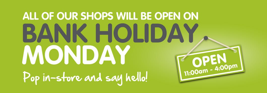 Bank holiday Monday - All shops open - 11am-4pm