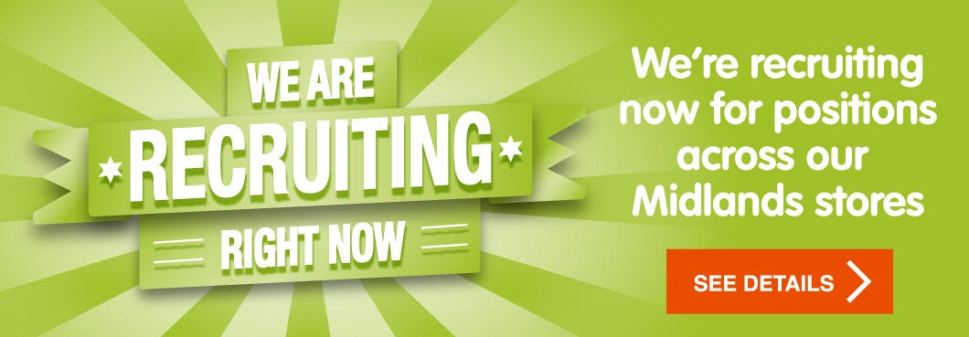 Recruiting NOW - Midlands stores
